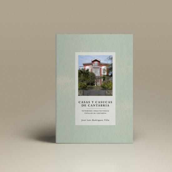 Casas y Casucas de Cantabria libro